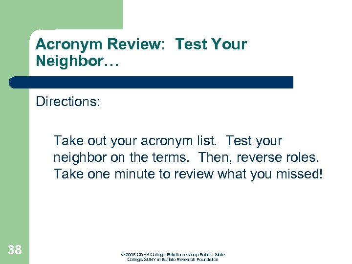 Acronym Review: Test Your Neighbor… Directions: Take out your acronym list. Test your neighbor