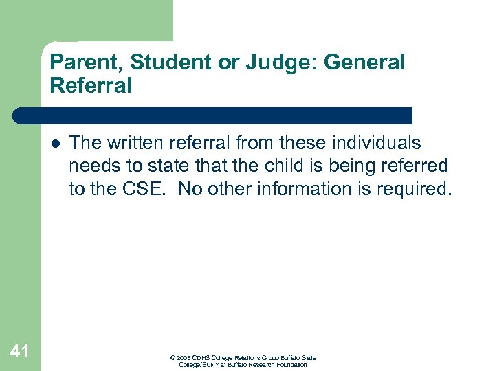 Parent, Student or Judge: General Referral l 41 The written referral from these individuals