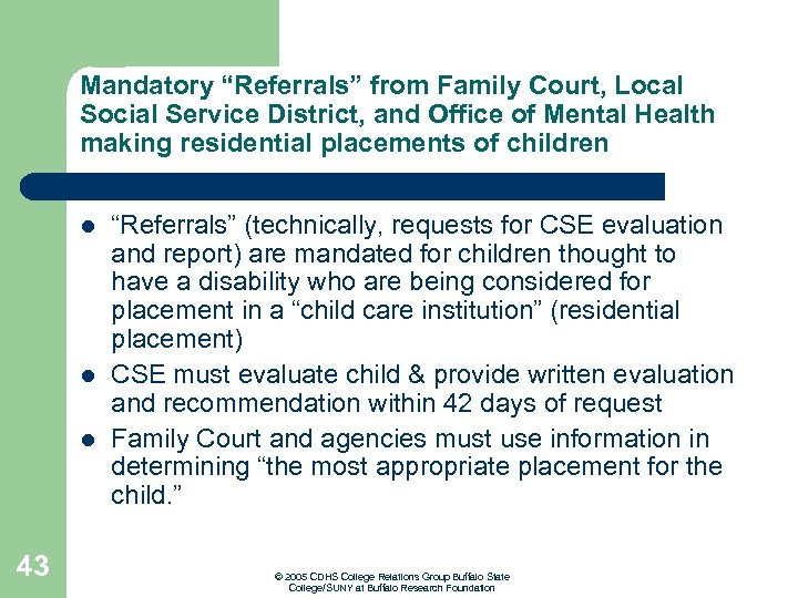 """Mandatory """"Referrals"""" from Family Court, Local Social Service District, and Office of Mental Health"""