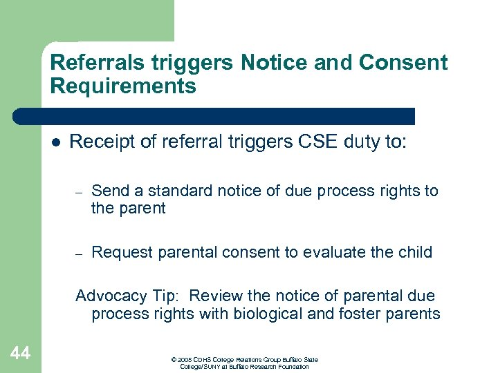 Referrals triggers Notice and Consent Requirements l Receipt of referral triggers CSE duty to: