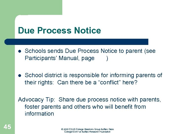 Due Process Notice l Schools sends Due Process Notice to parent (see Participants' Manual,