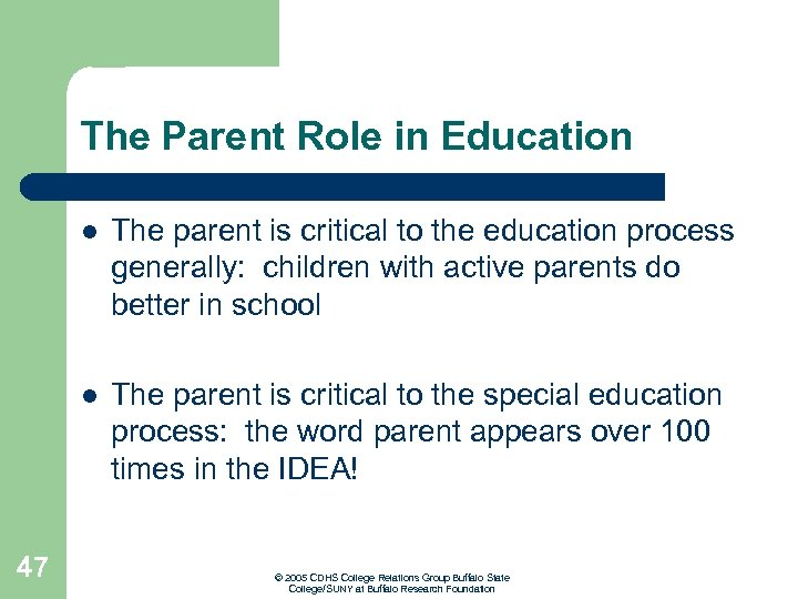 The Parent Role in Education l l 47 The parent is critical to the