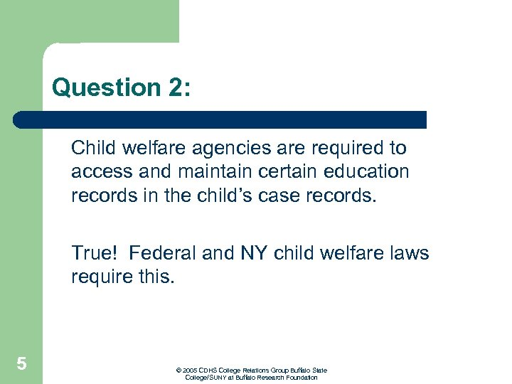 Question 2: Child welfare agencies are required to access and maintain certain education records