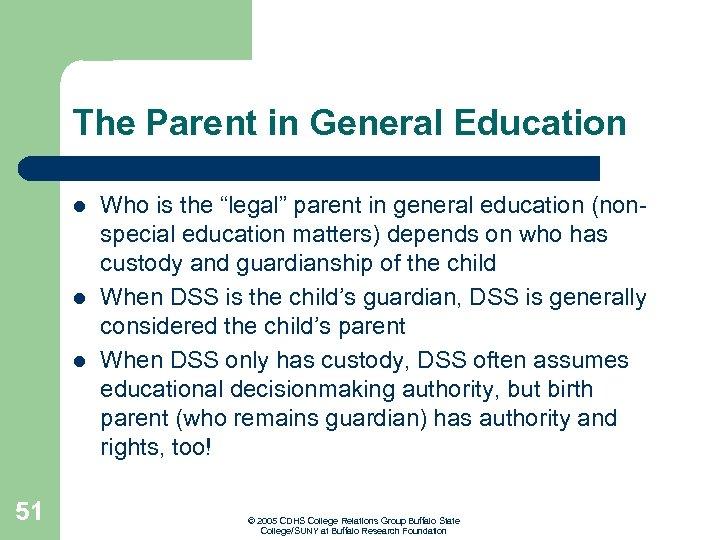 "The Parent in General Education l l l 51 Who is the ""legal"" parent"