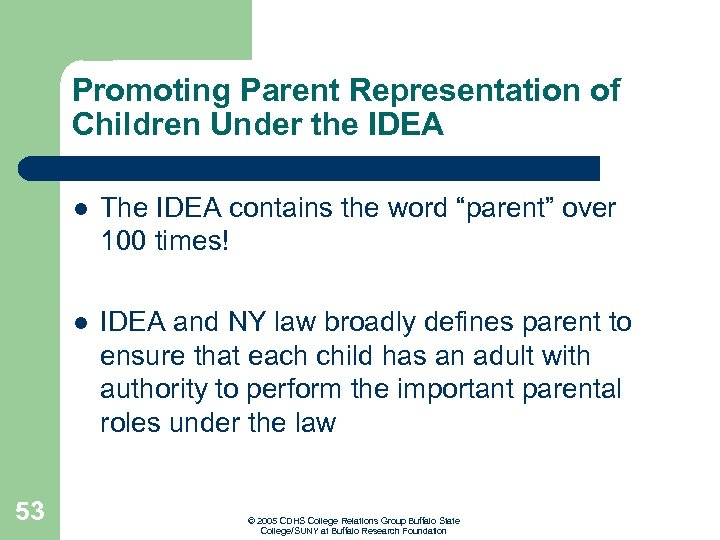 Promoting Parent Representation of Children Under the IDEA l l 53 The IDEA contains