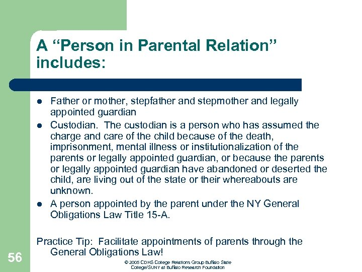 """A """"Person in Parental Relation"""" includes: l l l 56 Father or mother, stepfather"""