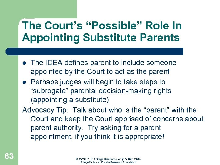 """The Court's """"Possible"""" Role In Appointing Substitute Parents The IDEA defines parent to include"""