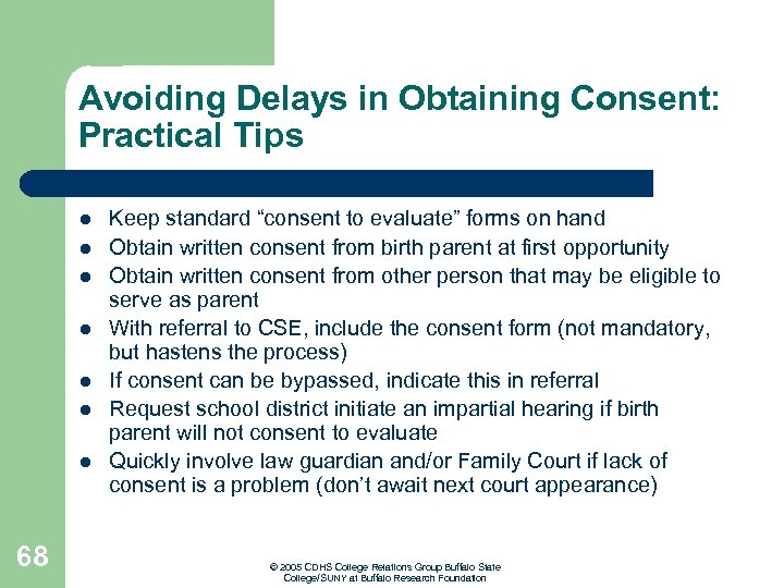 Avoiding Delays in Obtaining Consent: Practical Tips l l l l 68 Keep standard