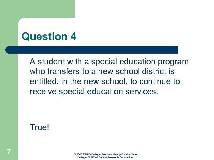 Question 4 A student with a special education program who transfers to a new