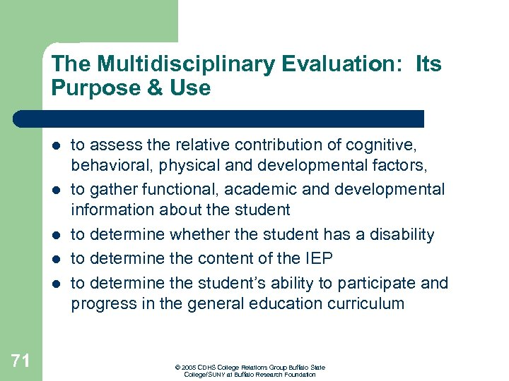 The Multidisciplinary Evaluation: Its Purpose & Use l l l 71 to assess the