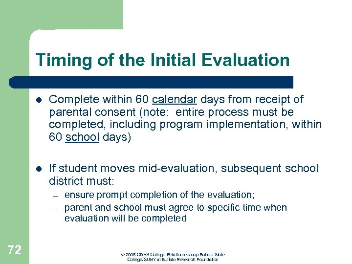 Timing of the Initial Evaluation l Complete within 60 calendar days from receipt of