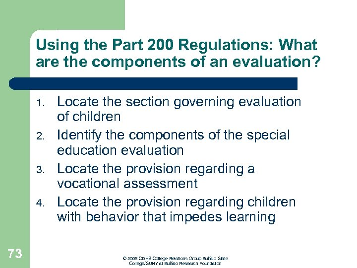 Using the Part 200 Regulations: What are the components of an evaluation? 1. 2.
