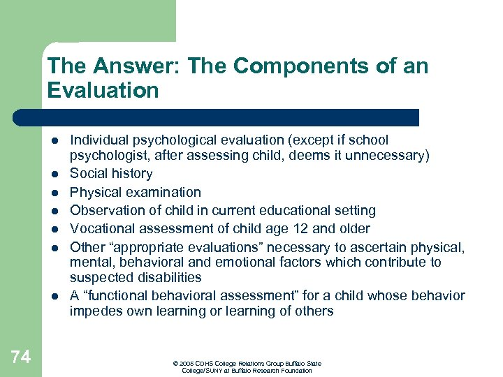 The Answer: The Components of an Evaluation l l l l 74 Individual psychological