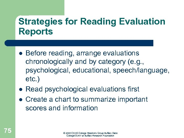 Strategies for Reading Evaluation Reports l l l 75 Before reading, arrange evaluations chronologically