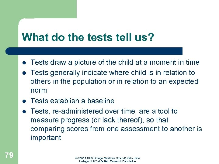 What do the tests tell us? l l 79 Tests draw a picture of