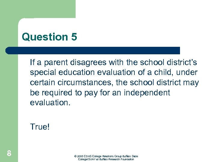 Question 5 If a parent disagrees with the school district's special education evaluation of