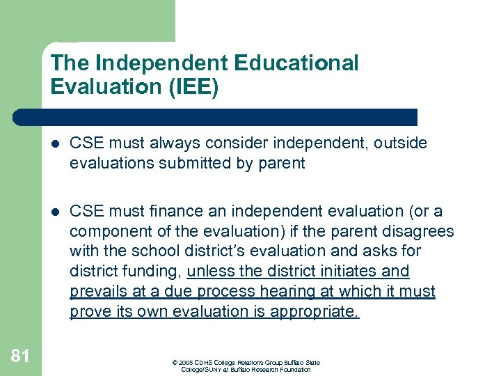 The Independent Educational Evaluation (IEE) l l 81 CSE must always consider independent, outside