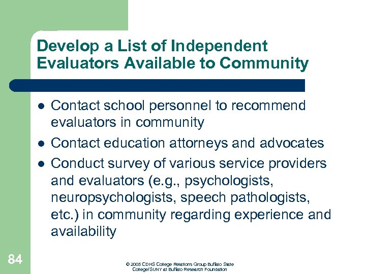 Develop a List of Independent Evaluators Available to Community l l l 84 Contact