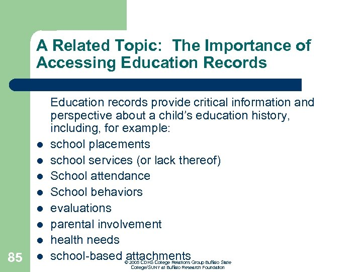 A Related Topic: The Importance of Accessing Education Records l l l l 85