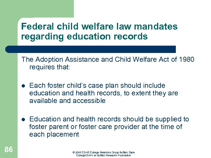 Federal child welfare law mandates regarding education records The Adoption Assistance and Child Welfare