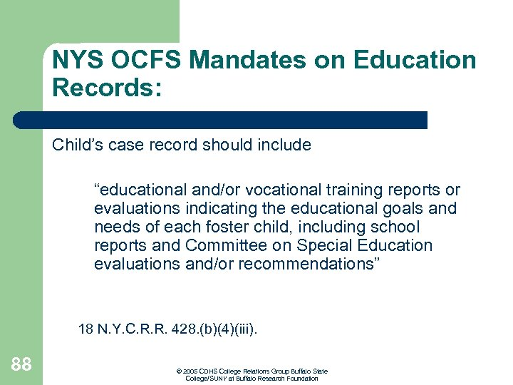 """NYS OCFS Mandates on Education Records: Child's case record should include """"educational and/or vocational"""