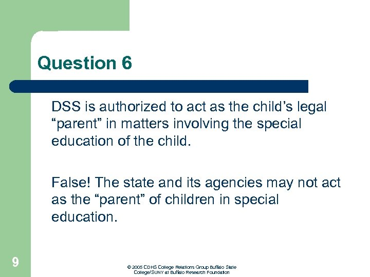 """Question 6 DSS is authorized to act as the child's legal """"parent"""" in matters"""
