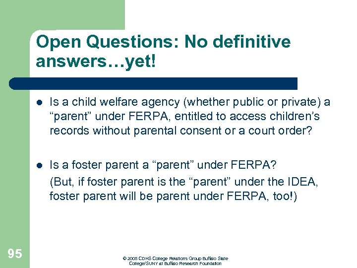Open Questions: No definitive answers…yet! l Is a child welfare agency (whether public or