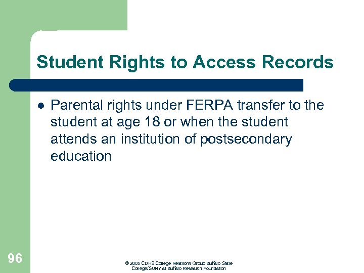 Student Rights to Access Records l 96 Parental rights under FERPA transfer to the