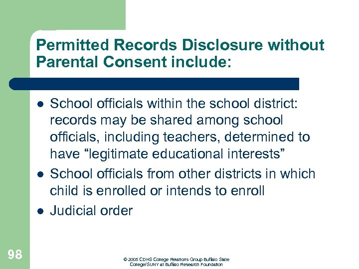 Permitted Records Disclosure without Parental Consent include: l l l 98 School officials within