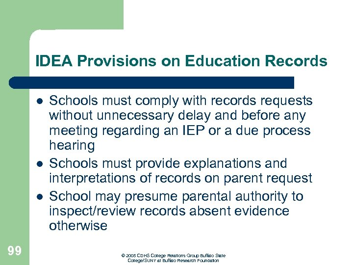 IDEA Provisions on Education Records l l l 99 Schools must comply with records