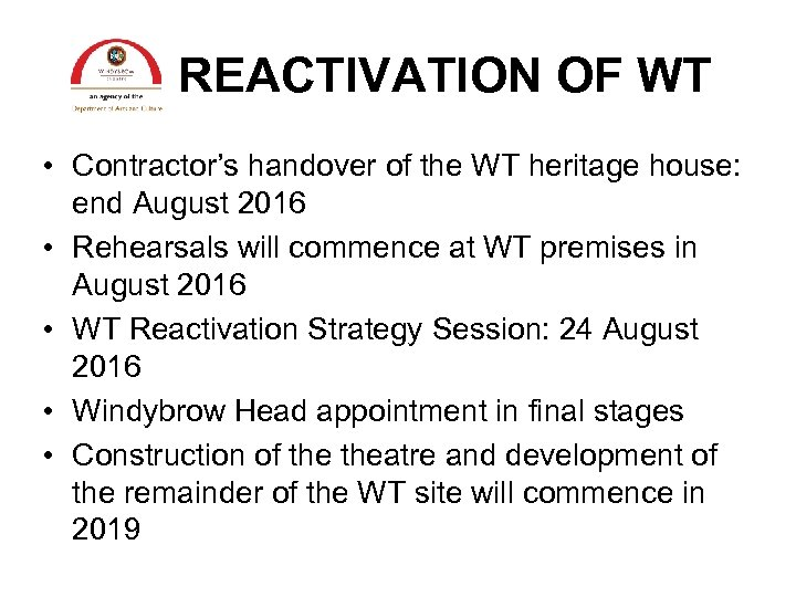 REACTIVATION OF WT • Contractor's handover of the WT heritage house: end August 2016