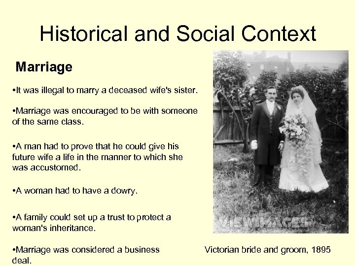 Historical and Social Context Marriage • It was illegal to marry a deceased wife's