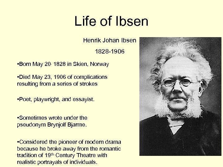 Life of Ibsen Henrik Johan Ibsen 1828 -1906 • Born May 20, 1828 in