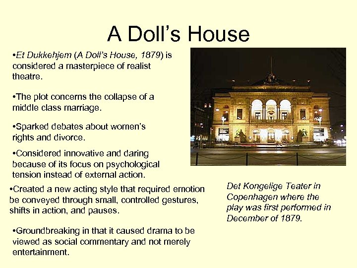 A Doll's House • Et Dukkehjem (A Doll's House, 1879) is considered a masterpiece