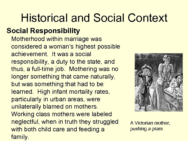 Historical and Social Context Social Responsibility Motherhood within marriage was considered a woman's highest