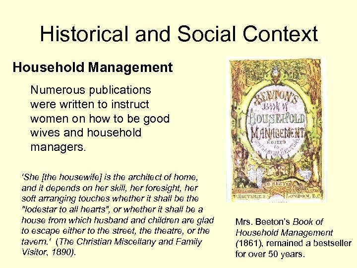 Historical and Social Context Household Management Numerous publications were written to instruct women on