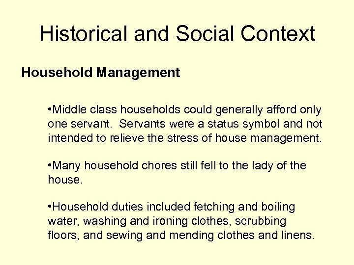 Historical and Social Context Household Management • Middle class households could generally afford only