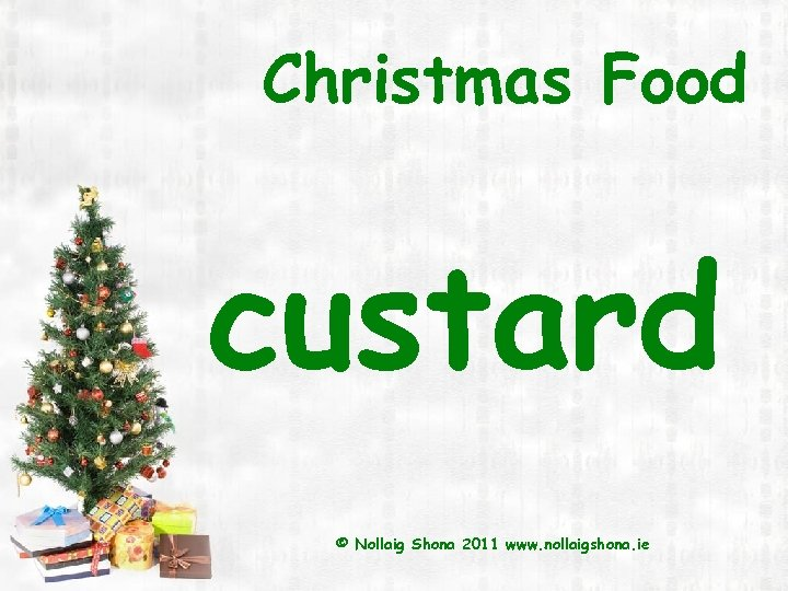 Christmas Food custard © Nollaig Shona 2011 www. nollaigshona. ie
