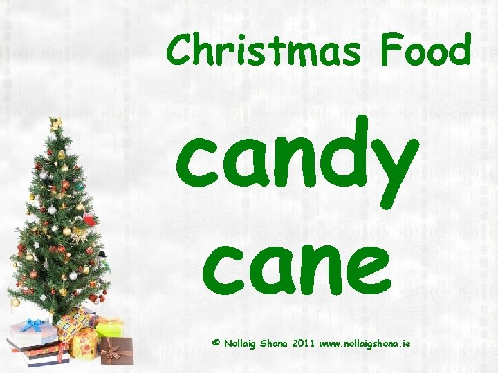 Christmas Food candy cane © Nollaig Shona 2011 www. nollaigshona. ie