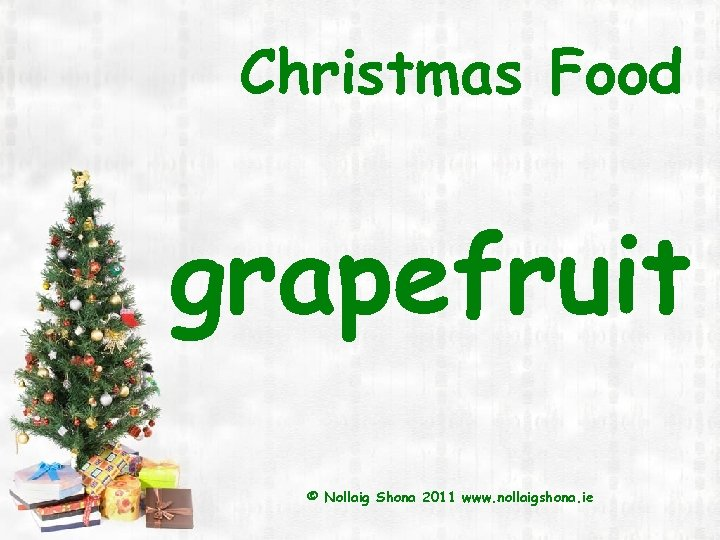 Christmas Food grapefruit © Nollaig Shona 2011 www. nollaigshona. ie