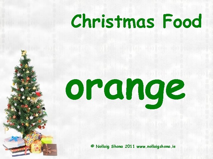 Christmas Food orange © Nollaig Shona 2011 www. nollaigshona. ie