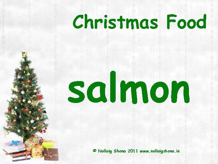 Christmas Food salmon © Nollaig Shona 2011 www. nollaigshona. ie