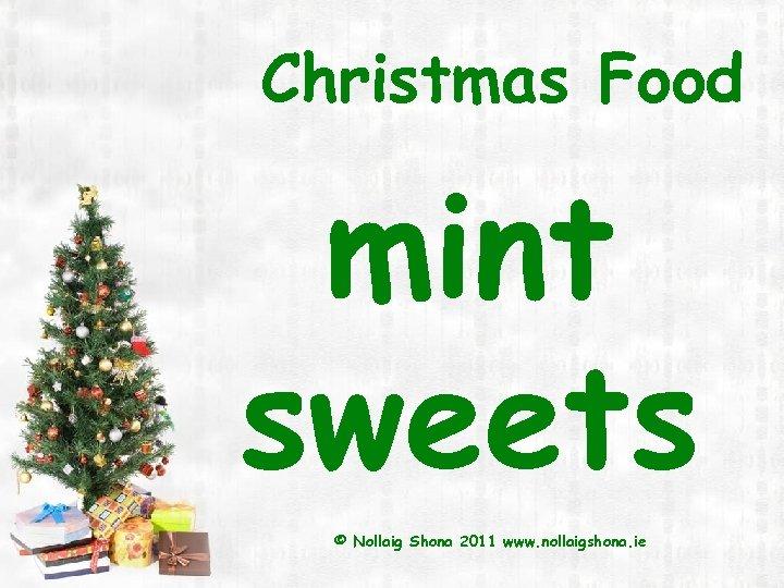 Christmas Food mint sweets © Nollaig Shona 2011 www. nollaigshona. ie