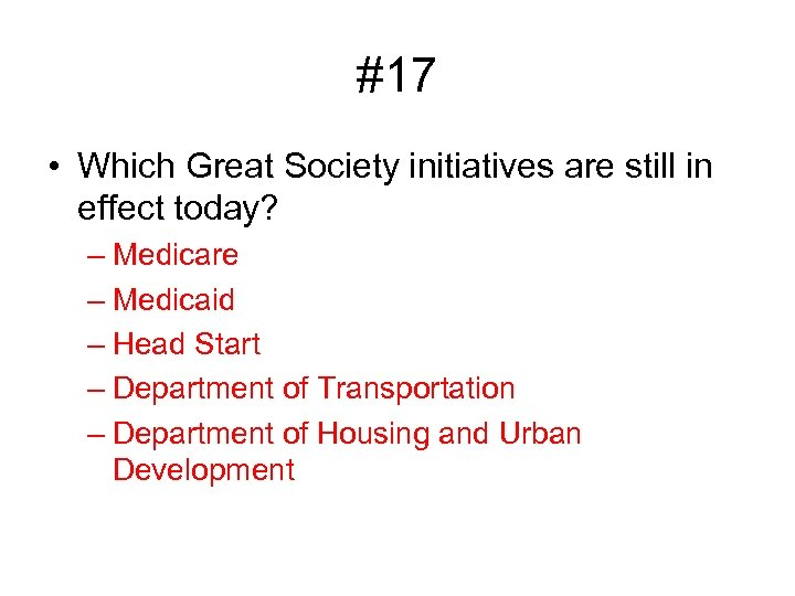 #17 • Which Great Society initiatives are still in effect today? – Medicare –