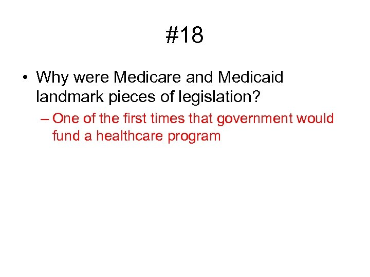 #18 • Why were Medicare and Medicaid landmark pieces of legislation? – One of