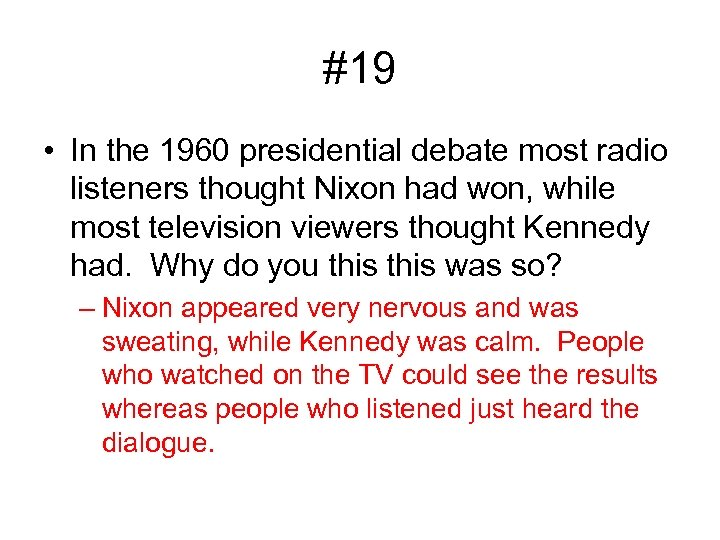 #19 • In the 1960 presidential debate most radio listeners thought Nixon had won,
