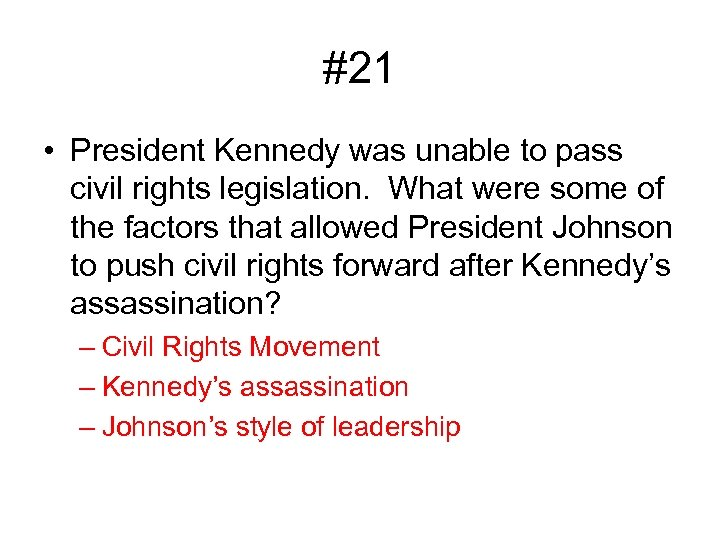 #21 • President Kennedy was unable to pass civil rights legislation. What were some