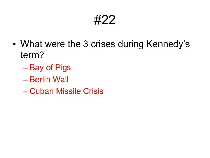 #22 • What were the 3 crises during Kennedy's term? – Bay of Pigs