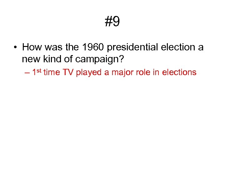 #9 • How was the 1960 presidential election a new kind of campaign? –