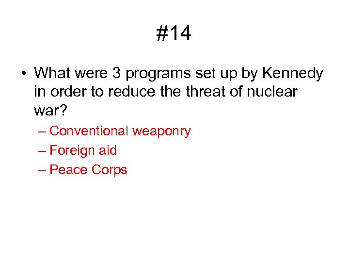 #14 • What were 3 programs set up by Kennedy in order to reduce